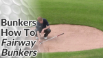 Video Preview of Tips on How to Hit Shots from Fairway Bunkers
