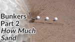 Video Preview of Tips on How Much Sand to Take when Hitting Bunker Shots