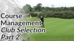 Video Preview of Golf Tips on Course Management and Club Selection Part 2