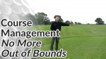 Video Preview of Golf Tips on Course Management and Avoiding Out of Bounds