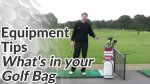 Video Preview of Golf Equipment Tips on What's In Your Golf Bag