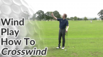 Video Preview of Golf Tips on How to Hit Shots into Crosswind