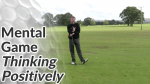 Video Preview of Golf Mental Game Tips on Thinking Positively