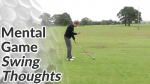 Video Preview of Golf Mental Game Tips on Swing Thoughts