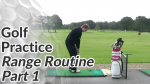 Video Preview of Golf Practice Tips on Range Routine Part 1