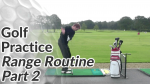 Video Preview of Golf Practice Tips on Range Routine Part 2