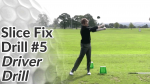 Video Preview of Slice Drill #5 - Driver Drill