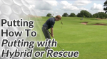 Video Preview of Putting Tips on How to Putt using a Hybrid