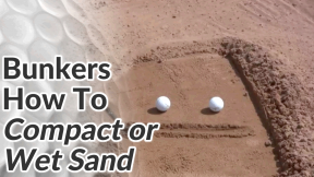 Video Preview of Tips on How to Hit Bunker Shots from Wet Sand