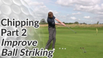 Video Preview of Chipping Tips to Improve Ball Striking