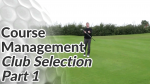 Video Preview of Golf Tips on Course Management and Club Selection Part 1
