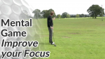 Video Preview of Golf Mental Game Tips on Improving your Focus