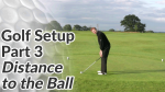 Video Preview of the Distance to the Ball in a Golf Setup