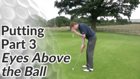 Video Preview of Putting Tips - Eyes Above the Ball