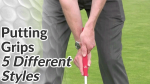 Video Preview of 5 Different Putting Grip Styles