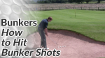 Short Game Golf Tips on Bunkers - How to Hit Bunker Shots