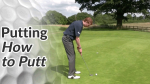 Short Game Golf Tips on Putting - How to Putt