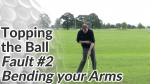 Video Preview of Bending your Arms Causing Topping the Ball